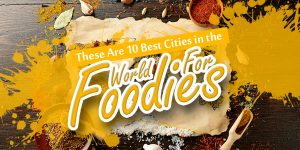 travel cities for foodies